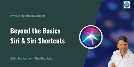 Beyond the Basics - Siri & Siri Shortcuts tickets