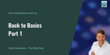Back to Basics with Your iPad & iPhone - Part 1 tickets