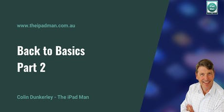 Back to Basics with Your iPad & iPhone - Part 2 tickets