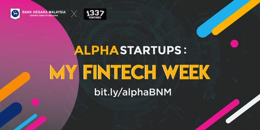 [DEMO DAY] 1337 Ventures x Bank Negara Malaysia - Alpha Startups: MyFintech Week