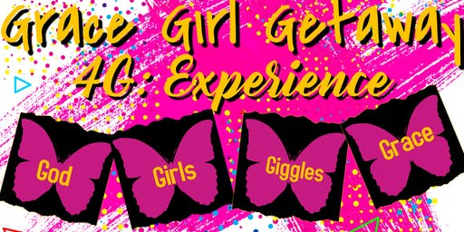 Grace Girl Getaway: 4G Experience