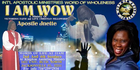 I AM WOW- Intnl Apostolic Ministry Word Of Wholeness Church Launch tickets