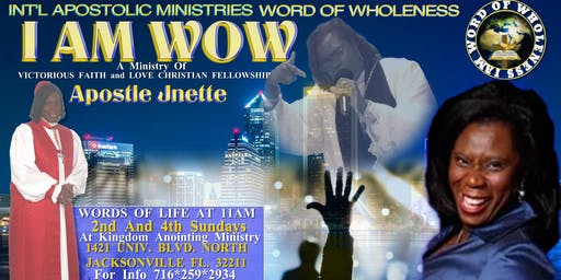 I AM WOW- Intnl Apostolic Ministry Word Of Wholeness Church Launch