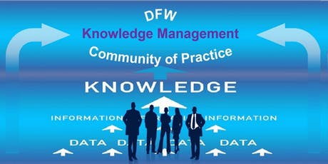 DFW Knowledge Management Community of Practice tickets