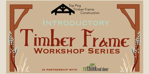 Introductory Timber Frame Workshop Series