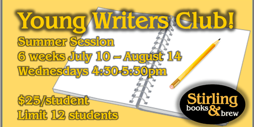 Young Writers Club - Summer Session - Wed 4:30pm July 10 through August 14
