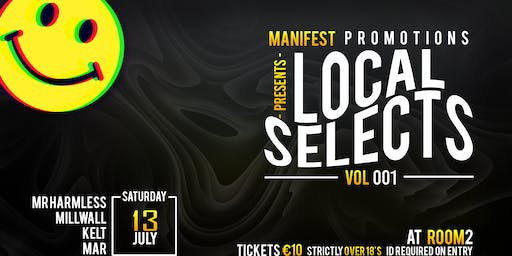 Local Selects Vol. 001 // Mar // July 13th // Manifest