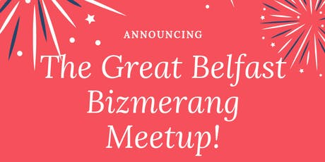 The Great Belfast Bizmerang Meetup tickets