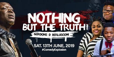 Nothing But Da Truth w/ Gordons D' Berlusconi , Bash , Jacinta & More  tickets