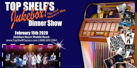 Top Shelf's JUKE BOX! Dinner Show n' Dancing! (Motown n' More) tickets