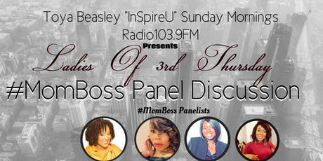 Ladies Of 3rd Thursday #MomBoss Panel Discussion tickets