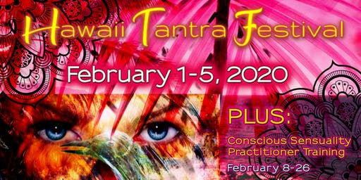Hawaii Tantra Festival Feb 2020