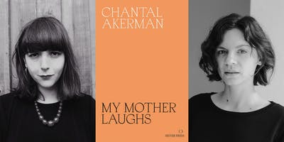 My Mother Laughs by Chantal Akerman: Women Translating Women