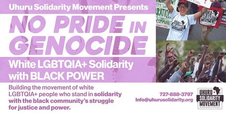 No Pride in Genocide! White LGBTQIA solidarity with Black Power! tickets