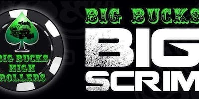 Big Bucks Big Scrim July Edition