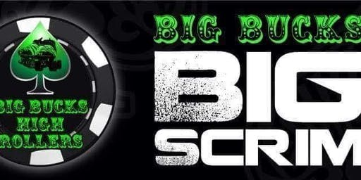 Big Bucks Big Scrim July Edition
