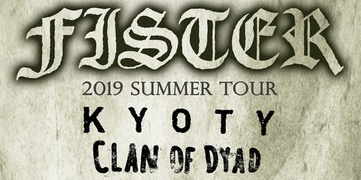 Fister, KYOTY & Clan of Dyad