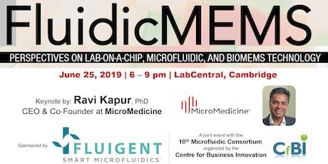 FluidicMEMS, June 25, 2019: Ravi Kapur, CEO & Co-Founder at MicroMedicine tickets