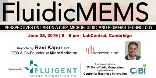 FluidicMEMS, June 25, 2019: Ravi Kapur, CEO & Co-Founder at MicroMedicine