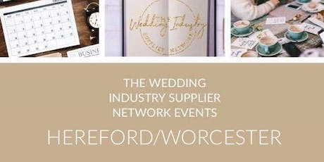 The Wedding Industry Supplier Networking Events HEREFORD & WORCESTER  tickets