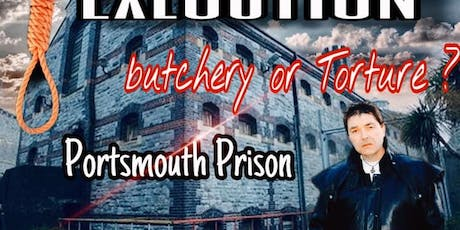 Execution! With Richard Felix at Portsmouth Prison - 03/08/2019- £55 P/P tickets