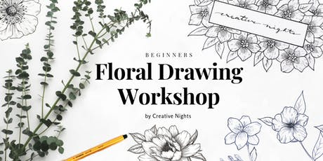 Floral Drawing Workshop - Creative Nights (Beginners) Tickets