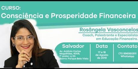 CURSO CONSCIÊNCIA E PROSPERIDADE FINANCEIRA. SALVADOR /BA. ingressos