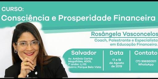 CURSO CONSCIÊNCIA E PROSPERIDADE FINANCEIRA. SALVADOR /BA.