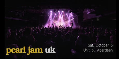 Pearl Jam UK - Unit 51, Aberdeen tickets