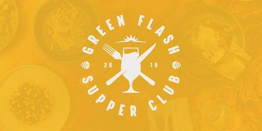 Green Flash Supper Club 2019 w/Chef Dave Warner from JRDN & Decoy