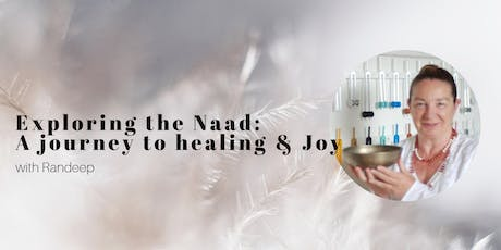 Exploring the Naad: A Journey to Healing & Joy tickets