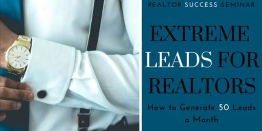 June 18, 2019 **Free Sponsored Lunch and Learn** Extreme Leads- How to generate 50 leads in a month