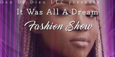 It Was All A Dream Fashion Show & Showcase  tickets