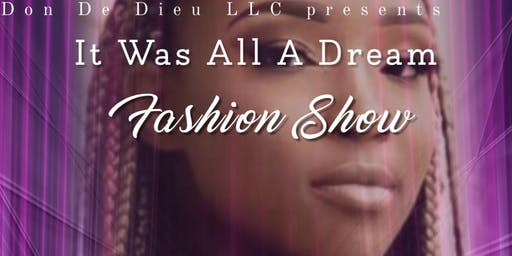 It Was All A Dream Fashion Show & Showcase