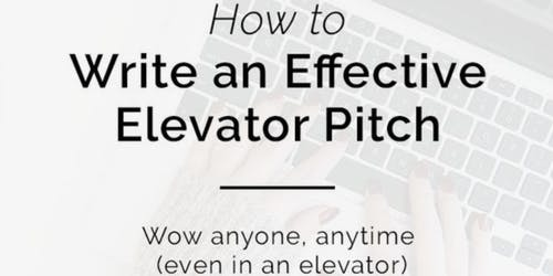 Perfect Your Elevator Pitch - Part II