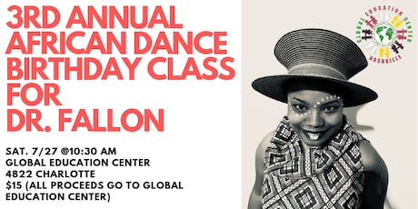 3RD ANNUAL AFRICAN DANCE BIRTHDAY CLASS FOR DR. FALLON WILSON tickets
