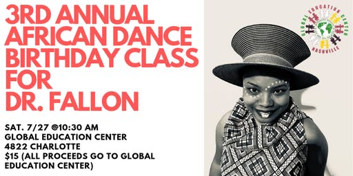 3RD ANNUAL AFRICAN DANCE BIRTHDAY CLASS FOR DR. FALLON WILSON