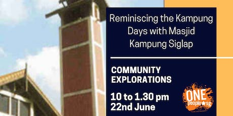 Heartland Dialogues and Experiences: Community Explorations - Reminiscing the Kampung Days with the Masjid Kampung Siglap tickets