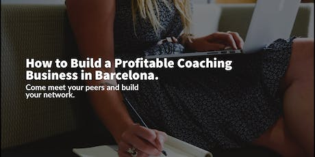 How to Build a Profitable Coaching Business in Barcelona. tickets