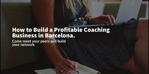 How to Build a Profitable Coaching Business in Barcelona.