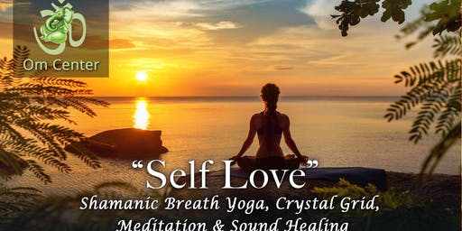 Self Love - Shamanic Breath Yoga, Meditation & Sound Therapy