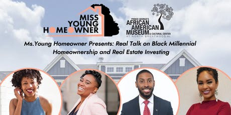 Ms. Young Homeowner Presents: Real Talk on Black Millennial Homeownership and Real Estate Investing   tickets
