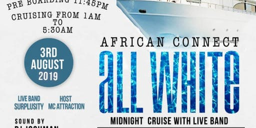 AFRICANCONNECT ALL WHITE MIDNIGHT CRUISE/Live Band