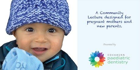 Preparing Precious Babies for a Lifetime of Healthy Teeth tickets