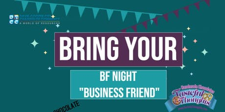 "Bring Your BF ""Business Friend"" Night tickets"