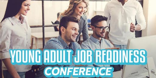 Young Adult Job Readiness Conference: Session 1