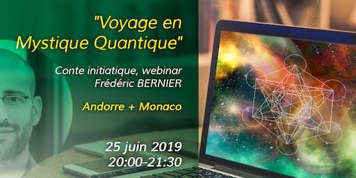 """""""Voyage en Mystique Quantique"""" Andorre + Monaco"""