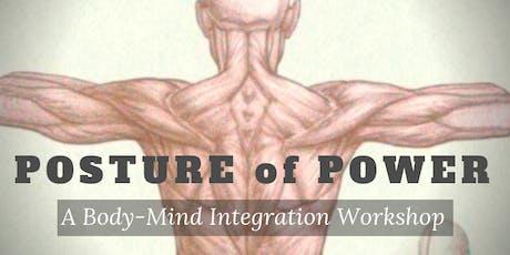 Posture of Power: A Body-Mind Integration Workshop tickets