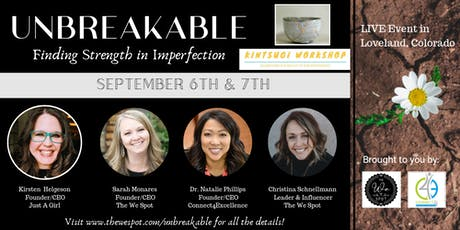 UNBREAKABLE: Finding Strength In Imperfection tickets