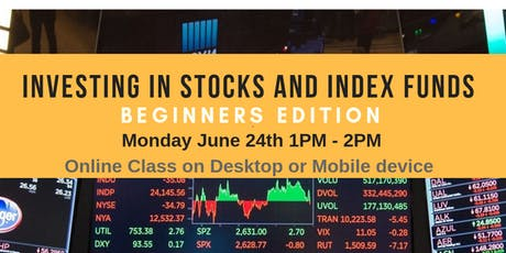 INVESTING IN STOCKS AND INDEX FUNDS- Beginners Edition tickets